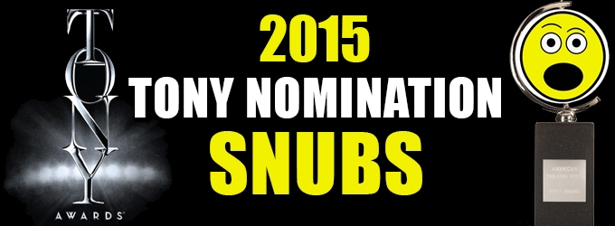 2015 Tony Awards - Who Got Snubbed?