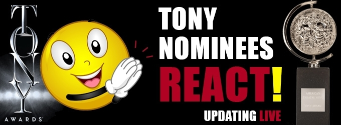 2015 Tony Awards - The Nominees React - UPDATING LIVE!