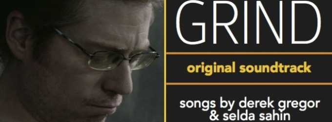 BWW CD Reviews: Yellow Sound Label's GRIND (Original Motion Picture Soundtrack) is Pop-Laden and Poignant