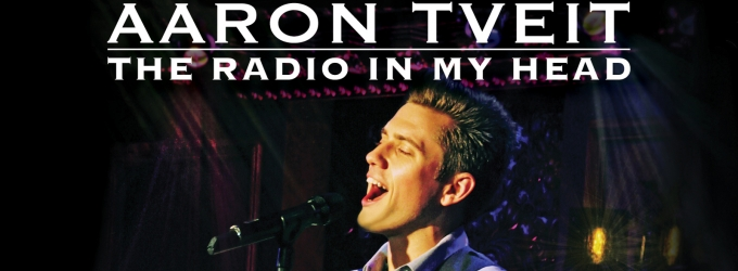BWW CD Reviews: Aaron Tveit's THE RADIO IN MY HEAD - Live at 54 BELOW is Underwhelming