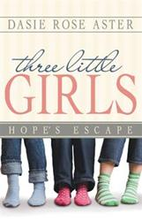 Dasie Rose Aster Kicks Off Trilogy with 'Three Little Girls'