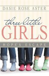 Dasie Rose Aster Kicks Off Trilogy with 'Three Little Girls'