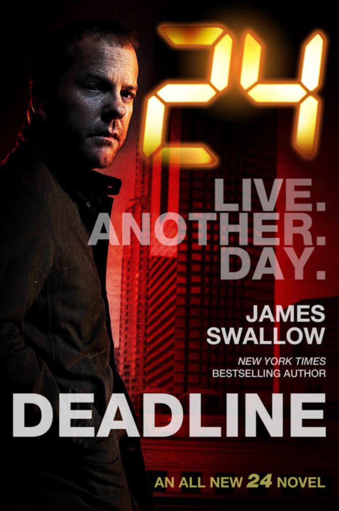 Can't Get Enough of 24? New Tie-in Novel 24: Deadline Fills Gap Between '24' Season 8 and '24: Live Another Day'!