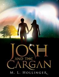 "New Sci-Fi Thriller Explores ""Entity Travel"" for Exceeding  the Speed of Light in Teen Novel ""Josh and the Cargan"" by Air Force/Space Program Officer M.L. Hollinger"