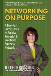 """Beth Bridges, The Networking Motivator  Announces  June 5th  Kindle Version Release of Top Selling Business Book """"Network on Purpose: A Five-Part Success Plan"""""""