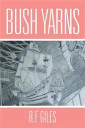 R.F Giles Releases BUSH YARNS
