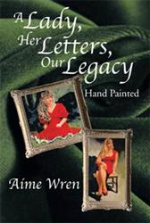 A LADY, HER LETTERS, OUR LEGACY Reveals Woman's Journey Towards Healing
