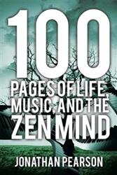 New Book '100 Pages of Life, Music, and the Zen Mind' is Released