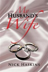 Nick Haskins Releases MY HUSBAND'S WIFE