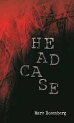 'Headcase' Crime Thriller by Marc Rosenberg is Released