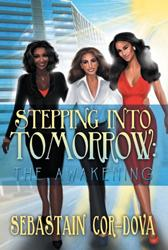 Stepping Into Tomorrow: The Awakening By Sebastain Cor-Dova is Released