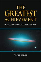 'The Greatest Achievement: Miracle after Miracle the Easy Way' is Released