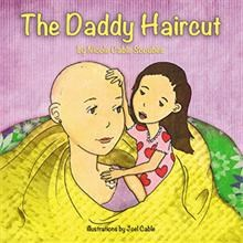THE DADDY HAIRCUT Teaches Children to Share Hope to Cancer Patients