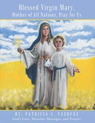 Catholic Prayer Book 'Blessed Virgin Mary, Mother of All Nations, Pray for Us' is Released
