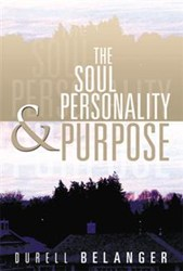 Durell Belanger Releases THE SOUL PERSONALITY & PURPOSE