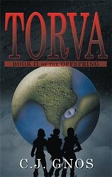 C. J. Gnos Releases Action Adventure Book, TORVA