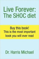Dr. Harris Michael's LIVE FOREVER: THE SHOC DIET Joins 2013 Word on the Street Toronto Book and Magazine Festival, 9/22