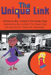 First-Graders Create THE UNIQUE LINK from Dog Ear Publishing
