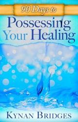 Kynan Bridges to Release 90 DAYS TO POSSESSING YOUR HEALING