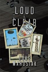 LOUD & CLEAR by Luke Marusiak is Released
