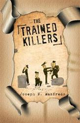Joseph N. Manfredo Releases THE TRAINED KILLERS