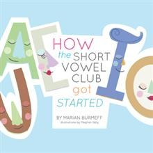 Marian Burmeff Releases 'How the Short Vowel Club Got Started'