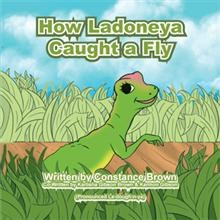 Constance Brown Releases 'How Ladoneya Caught a Fly'