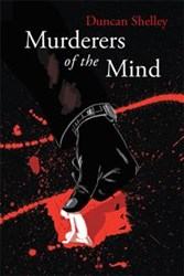 Duncan Shelley Debuts with MURDERERS OF THE MIND