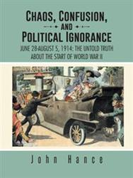 John Hance Releases CHAOS, CONFUSION, AND POLITICAL IGNORANCE