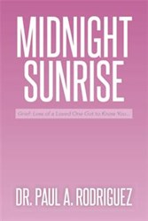 Dr. Paul A. Rodriguez Releases MIDNIGHT SUNRISE