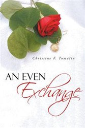 Christine F. Tomalin Discusses AN EVEN EXCHANGE