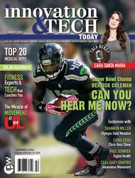 Athletes, Sports & Medical Tech Innovators & Wearables Featured In Summer '14 Issue of Innovation & Tech Today