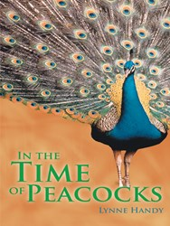 In the Time of Peacocks By Lynne Handy is Released