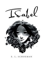 E. L. Schoeman Releases 'Isabel'