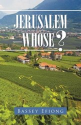 Bassey Efiong Discusses Jerusalem in new book