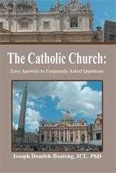 Joseph Domfeh-Boateng Releases FAQ Guide to Catholic Faith