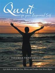Thomas Ventimiglia Releases QUEST FOR YOUR EMPOWERED SELF