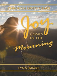 Lynn Brake Releases JOY COMES IN THE MOURNING