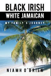 'Black Irish White Jamaican' is Released