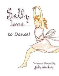 Sally Loves . . . to Dance! Children's Book is Released