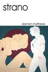 Eamon Mathews Offers Love Story in STRANO