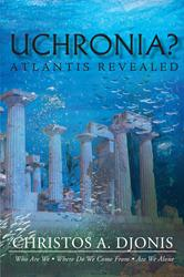 "Christos A. Djonis's First Book ""Uchronia? Atlantis Revealed"" is Released"