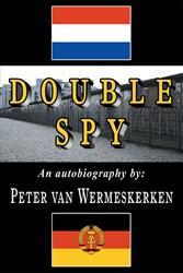 DOUBLE SPY by Peter van Wermeskerken is Now Available