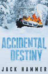 Jack Hammer Releases ACCIDENTAL DESTINY