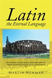 Martin Newman Gives Readers a Short But Comprehensive Course in 'Latin – the Eternal Language'