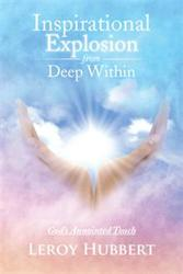 INSPIRATIONAL EXPLOSION FROM DEEP WITHIN Offers Hope