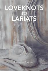 Ramona Cugnini Pens Collection of Poems in LOVEKNOTS TO LARIATS