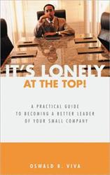 Oswald R. Viva Launches New Marketing Campaign for IT'S LONELY AT THE TOP!
