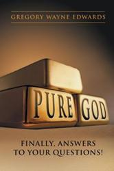 Gregory Wayne Edwards Releases PURE GOD