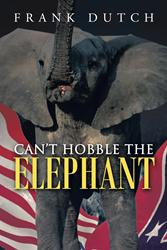 CAN'T HOBBLE THE ELEPHANT is Released